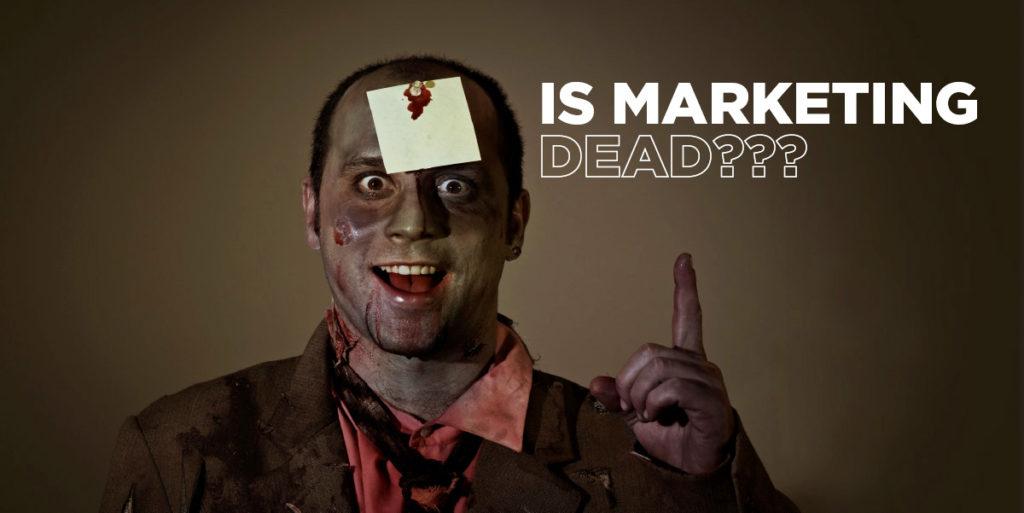 Is Marketing Dead?